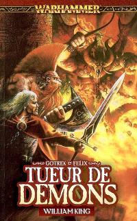 Gotrek et Felix. Volume 3, Tueur de démons