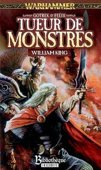 Gotrek et Felix. Volume 5, Tueur de monstres