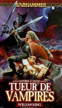 Gotrek et Felix. Volume 6, Tueur de vampires