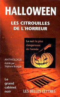 Halloween : les citrouilles de l'horreur : anthologie