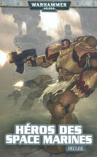 Héros des Space Marines : recueil