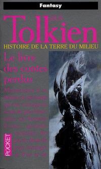 Histoire de la Terre du Milieu. Volume 1, Le livre des contes perdus
