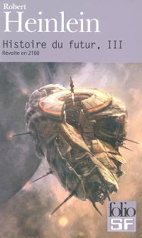 Histoire du futur. Volume 3, Révolte en 2100