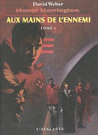 Honor Harrington. Volume 7-1, Aux mains de l'ennemi