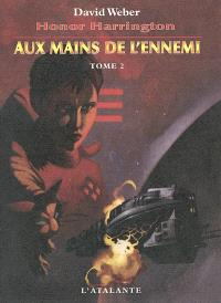 Honor Harrington. Volume 7-2, Aux mains de l'ennemi