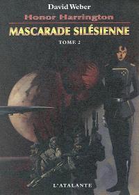 Honor Harrington. Volume 6-2, Mascarade silésienne