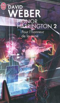 Honor Harrington. Volume 2, Pour l'honneur de la reine