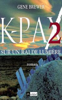K.-Pax II : sur un rai de lumière