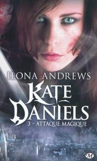 Kate Daniels. Volume 3, Attaque magique