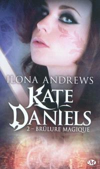 Kate Daniels. Volume 2, Brûlure magique