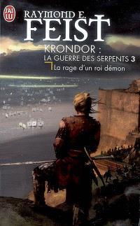 Krondor : la guerre des serpents. Volume 3, La rage d'un roi-démon