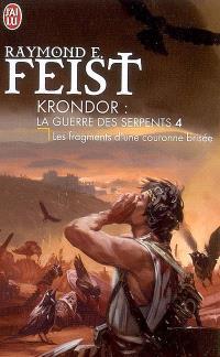 Krondor : la guerre des serpents. Volume 4, Les fragments d'une couronne brisée