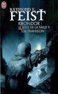 Krondor : le legs de la faille. Volume 1, La trahison