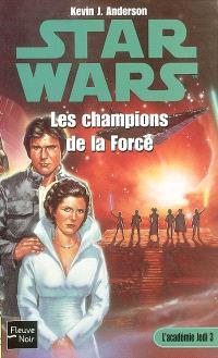 L'Académie Jedi. Volume 3, Les champions de la force
