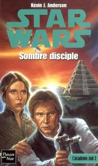 L'Académie Jedi. Volume 2, Sombre disciple