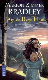 L'âge de Régis Hastur : la romance de Ténébreuse. Volume 2