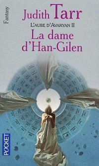 L'aube d'Avaryan. Volume 2, La dame d'Han-Gilen