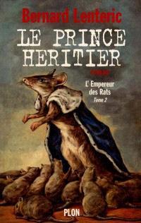L'empereur des rats. Volume 2, Le prince héritier