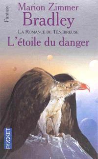 L'Etoile du danger : la romance de Ténébreuse