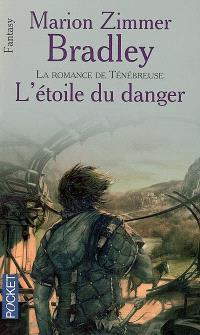 L'étoile du danger : la romance de Ténébreuse : l'âge de Damon Ridenow