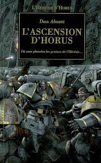 L'hérésie d'Horus. Volume 1, L'ascension d'Horus : où sont plantées les graines de l'hérésie