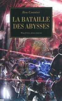 L'hérésie d'Horus. Volume 11, La bataille des Abysses : mon frère, mon ennemi