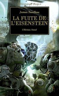 L'hérésie d'Horus. Volume 4, La fuite de l'Eisenstein : où l'hérésie s'étend