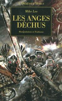 L'hérésie d'Horus. Volume 10, Les anges déchus : manipulations et trahisons