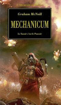 L'hérésie d'Horus. Volume 8, Mechanicum : le savoir c'est le pouvoir