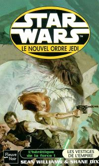 L'hérétique de la force. Volume 1, Les vestiges de l'Empire