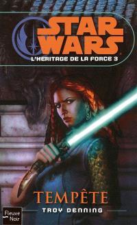 L'héritage de la force. Volume 3, Tempête