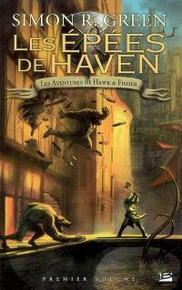 L'intégrale de Hawk & Fisher. Volume 1, Les épées de Haven