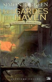 L'intégrale de Hawk & Fisher. Volume 2, Les gardes de Haven