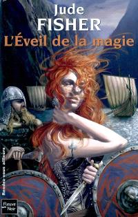 L'or du fou. Volume 1, L'éveil de la magie
