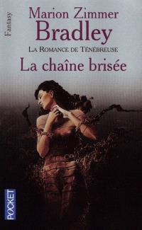La chaîne brisée : la romance de Ténébreuse