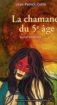 La chamane du cinquième âge