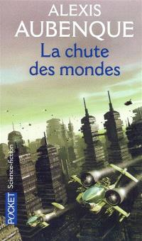 La chute des mondes. Volume 1