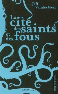 La cité des saints et des fous
