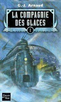 La compagnie des glaces. Volume 01