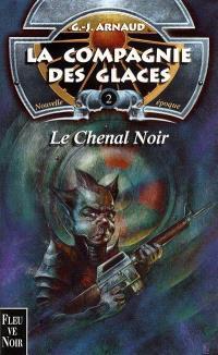La compagnie des glaces : nouvelle époque. Volume 2, Le chenal noir