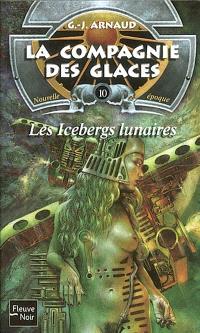 La compagnie des glaces : nouvelle époque. Volume 10, Les icebergs lunaires
