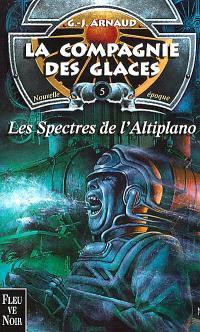 La compagnie des glaces : nouvelle époque. Volume 5, Les spectres de l'Altiplano