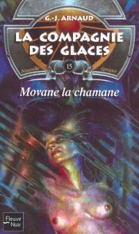 La compagnie des glaces : nouvelle époque. Volume 15, Movane la chamane