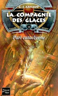 La compagnie des glaces : nouvelle époque. Volume 14, Pari cataclysme