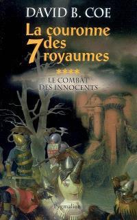 La couronne des 7 royaumes. Volume 4, Le combat des innocents
