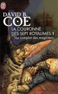 La couronne des sept royaumes. Volume 1, Le complot des magiciens