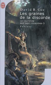 La couronne des sept royaumes. Volume 3, Les graines de la discorde