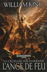 La croisade Macharienne. Volume 1, L'ange de feu