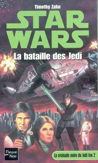 La croisade noire du Jedi fou. Volume 2, La bataille des Jedi