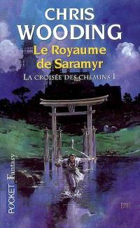 La croisée des chemins. Volume 1, Le royaume de Saramyr